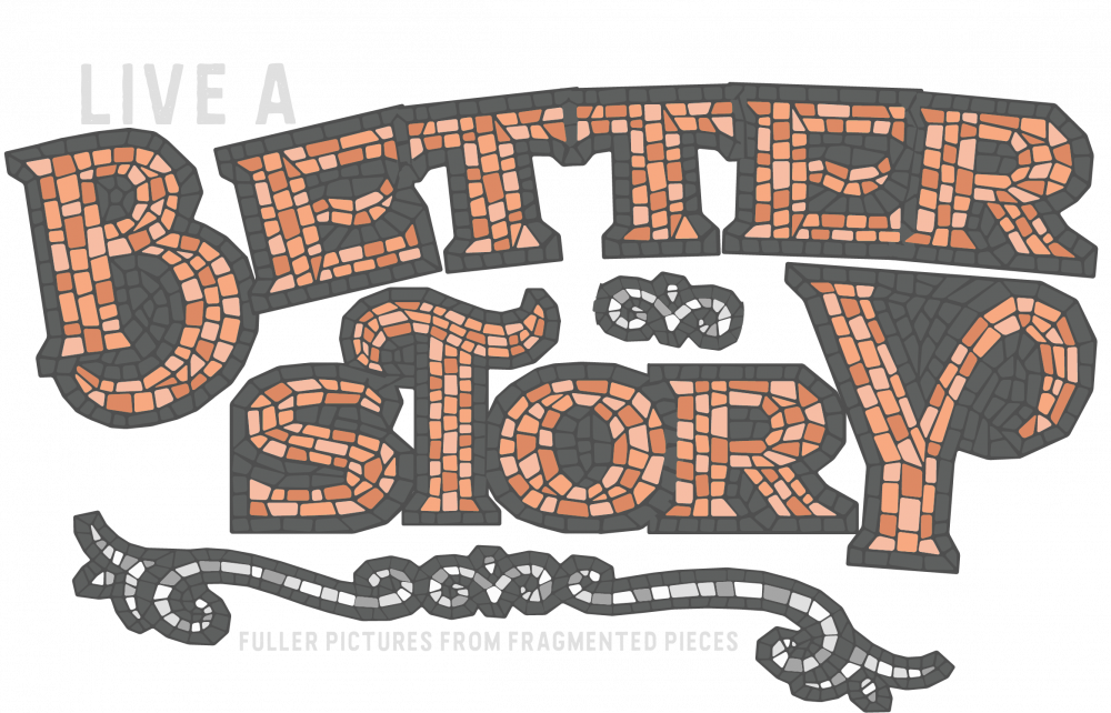 Live a Better Story