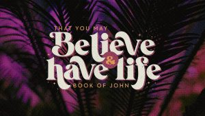 Believe and Have Life